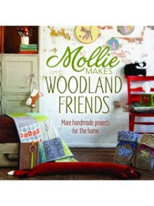 Mollie Makes Books - Mollie Makes Woodland Friends