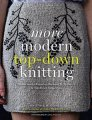 Kristina McGowan More Modern Top-Down Knitting - More Modern Top-Down Knitting