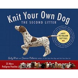 Knit Your Own Dog - Knit Your Own Dog: The Second Litter