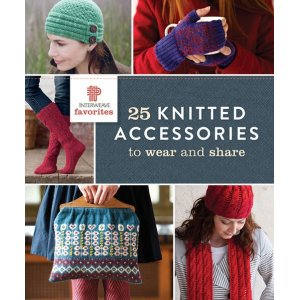 Interweave Press - 25 Knitted Accessories to Wear and Share