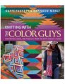 Kaffe Fassett & Brandon Mably Knitting with the Color Guys