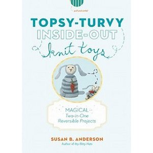 Susan B. Anderson - Topsy-Turvy Inside-Out Knit Toys