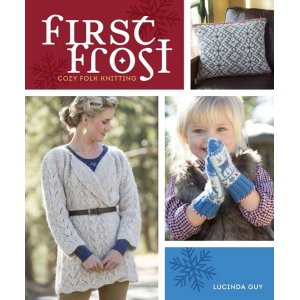 Lucinda Guy - First Frost: Cozy Folk Knitting