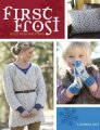 Lucinda Guy First Frost: Cozy Folk Knitting - First Frost: Cozy Folk Knitting