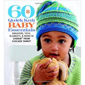 Cascade - 60 Quick Knit Baby Essentials