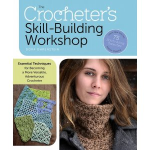Dora Ohrenstein - The Crocheter's Skill Building Workshop