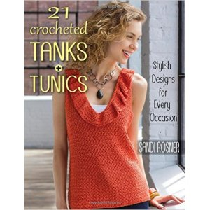 Sandi Rosner - 21 Crocheted Tanks and Tunics