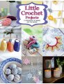 Martingale & Co. Little Crochet Projects