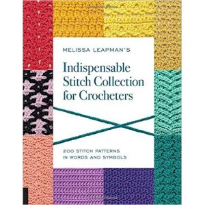 Melissa Leapman - Indispensable Stitch Collection for Crocheters