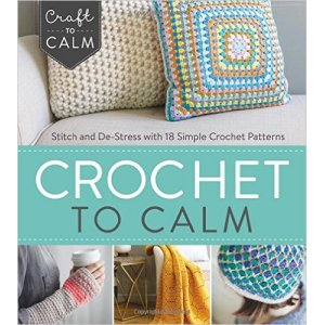 Interweave Press - Crochet to Calm