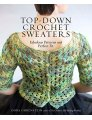 Dora Ohrenstein Top-Down Crochet Sweaters