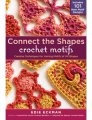 Edie Eckman Connect the Shapes: Crochet Motifs