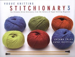 Vogue Knitting Book - Stitchionary Vol 3: Color Knitting