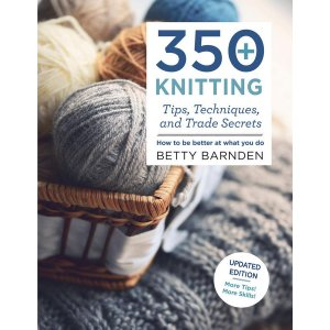 Betty Barnden - 350+ Knitting Tips, Techniques and Trade Secrets