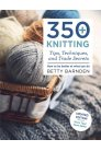 Betty Barnden 350+ Knitting Tips, Techniques and Trade Secrets (Backordered)