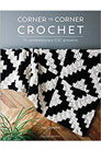 Jess Coppom Corner to Corner Crochet - 15 Contemporary C2C Projects