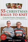 Arne & Carlos 55 Christmas Balls to Knit photo