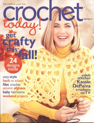 Free Crochet Magazine Subscriptions : Crochet Today Magazine - 2007 September/October at Jimmy Beans Wool